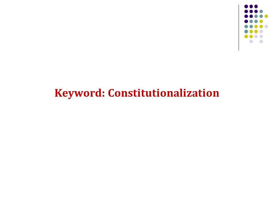 Keyword: Constitutionalization