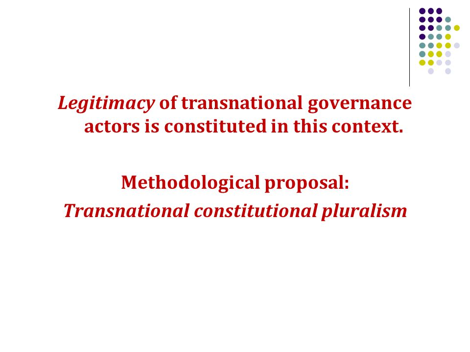 Legitimacy of transnational governance actors is constituted in this context.