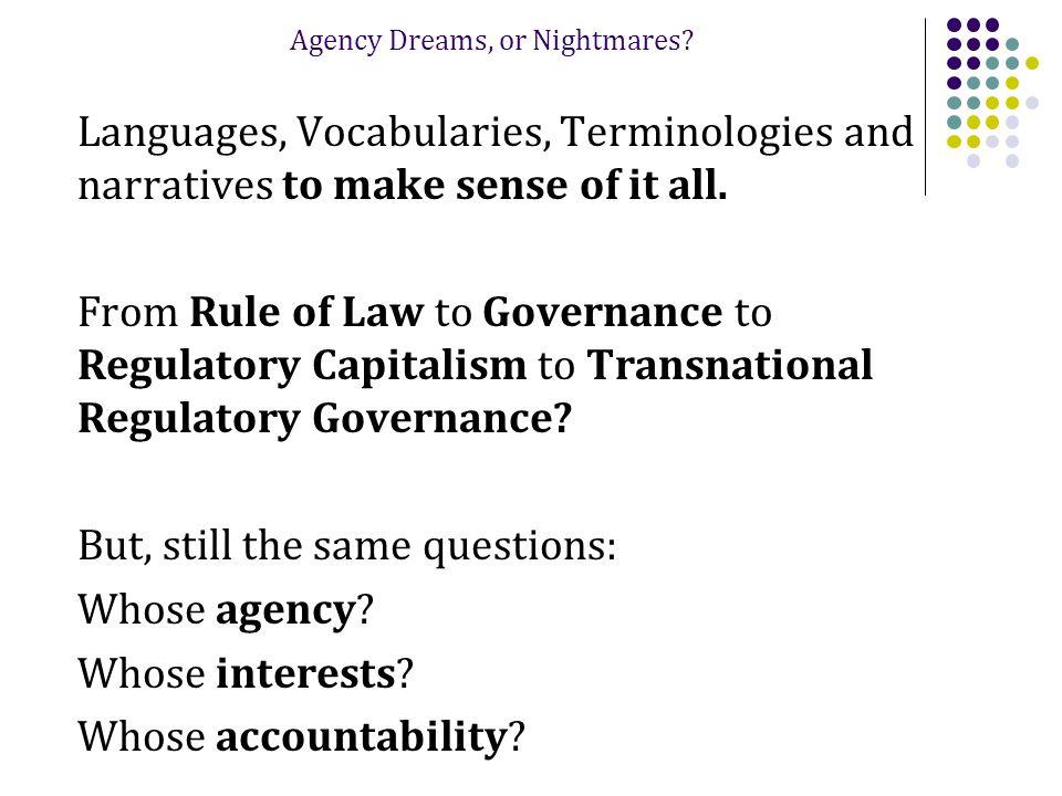 Agency Dreams, or Nightmares.