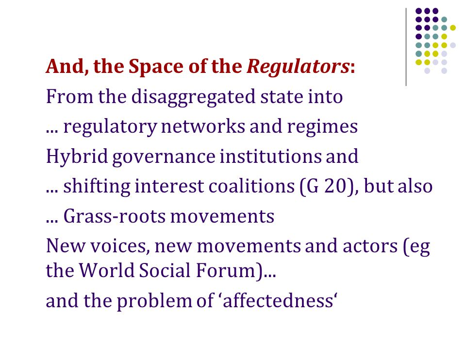 And, the Space of the Regulators: From the disaggregated state into...