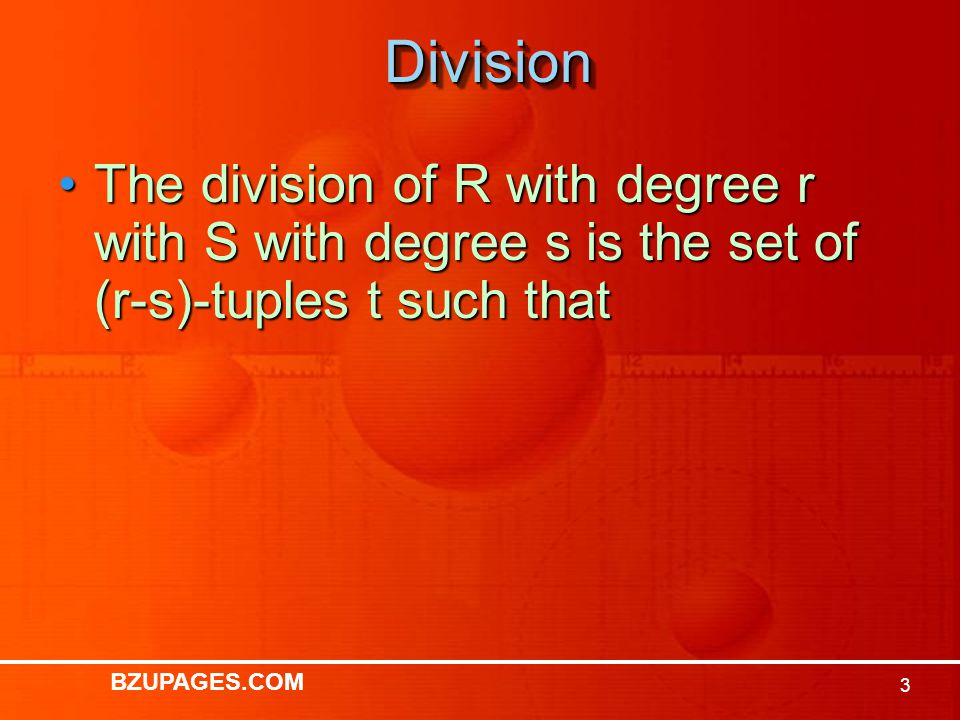 BZUPAGES.COM 3DivisionDivision The division of R with degree r with S with degree s is the set of (r-s)-tuples t such thatThe division of R with degree r with S with degree s is the set of (r-s)-tuples t such that