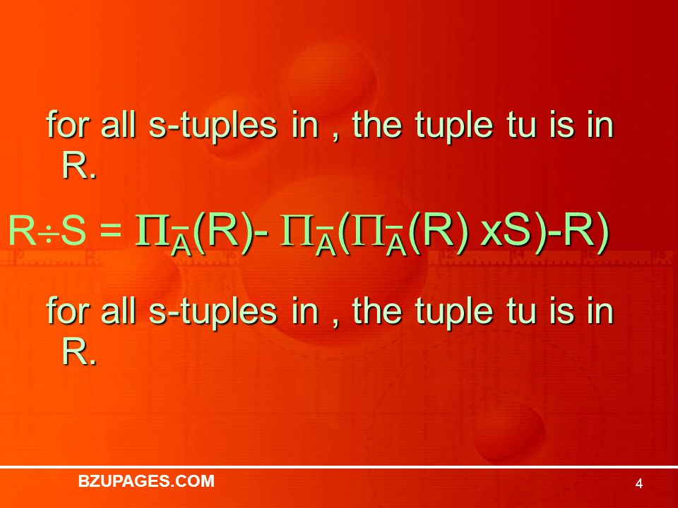 BZUPAGES.COM 4 for all s-tuples in, the tuple tu is in R.