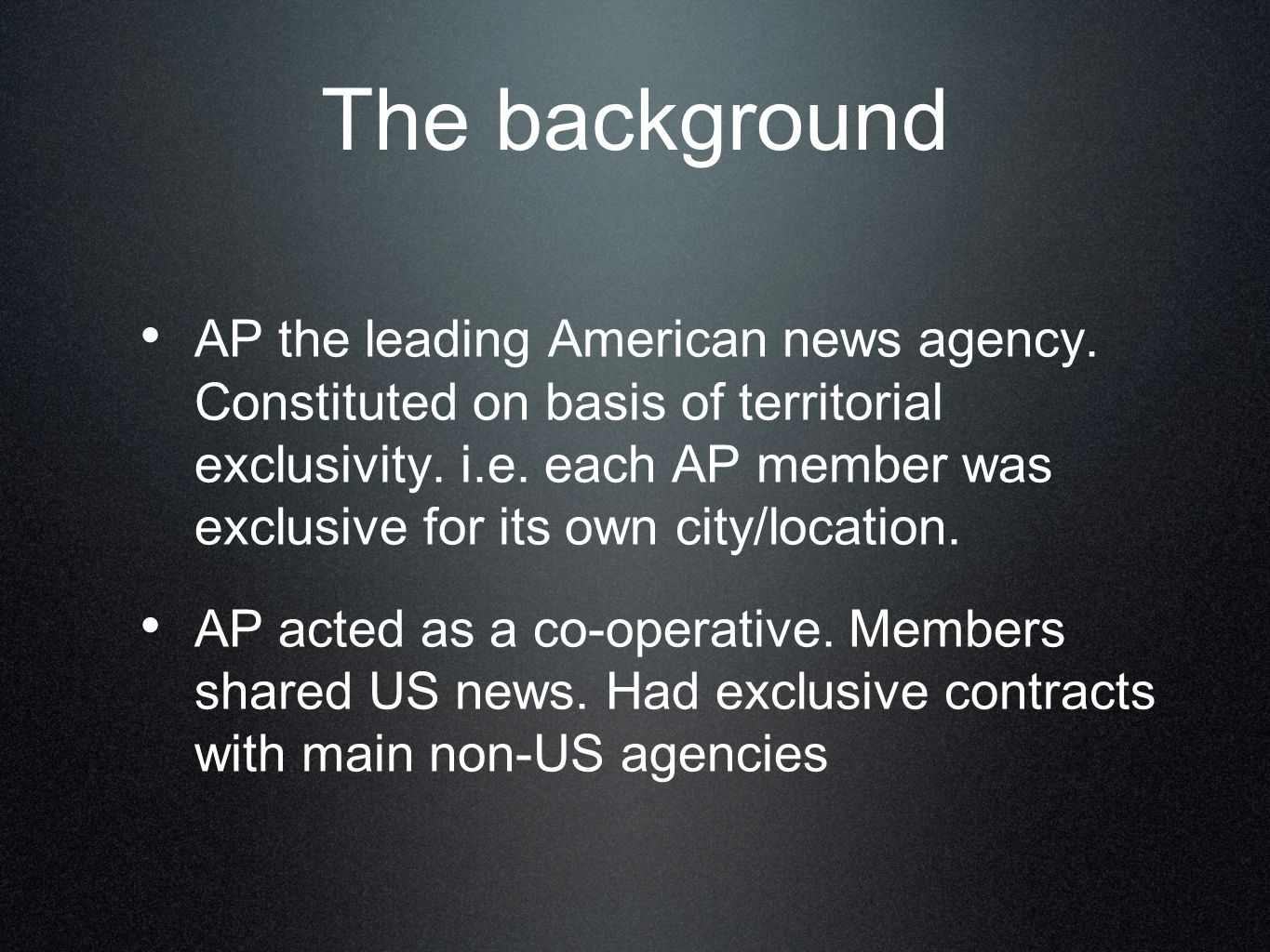 The background AP the leading American news agency.
