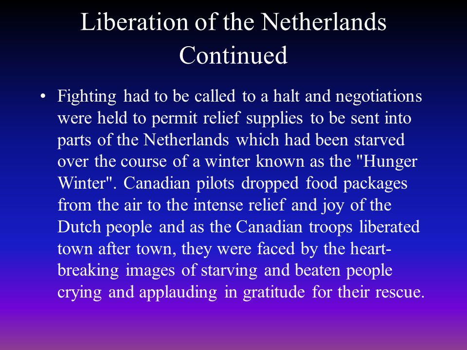 Liberation of the Netherlands Continued The Rhineland Campaign followed the Battle of the Scheldt and had a front over 200 miles long.