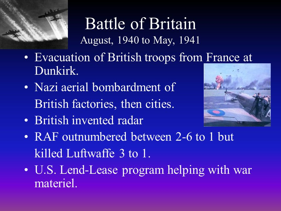Dunkirk Continued As men retreated, they moved North towards England.