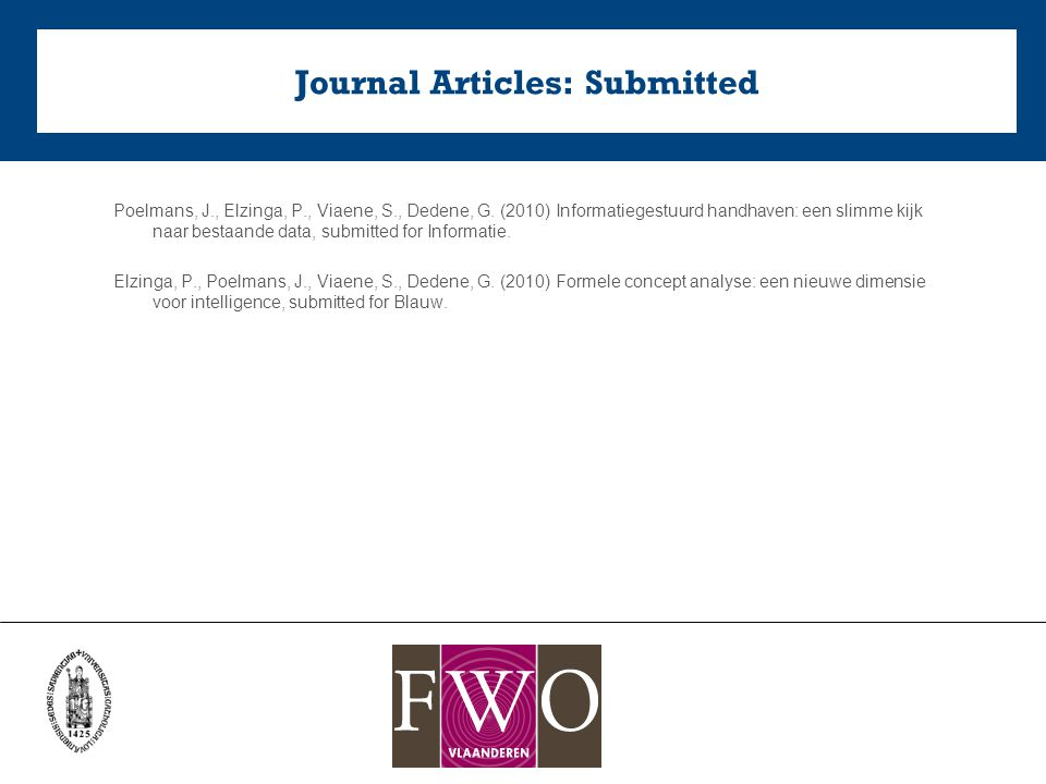 Journal Articles: Submitted Poelmans, J., Elzinga, P., Viaene, S., Dedene, G.