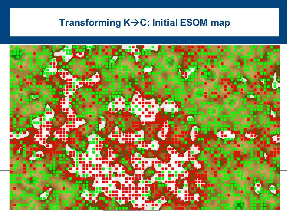 Transforming K  C: Initial ESOM map