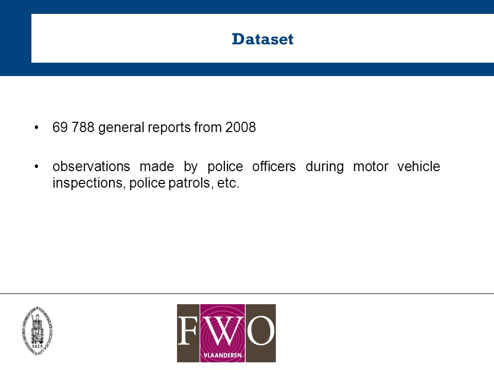 Dataset 69 788 general reports from 2008 observations made by police officers during motor vehicle inspections, police patrols, etc.
