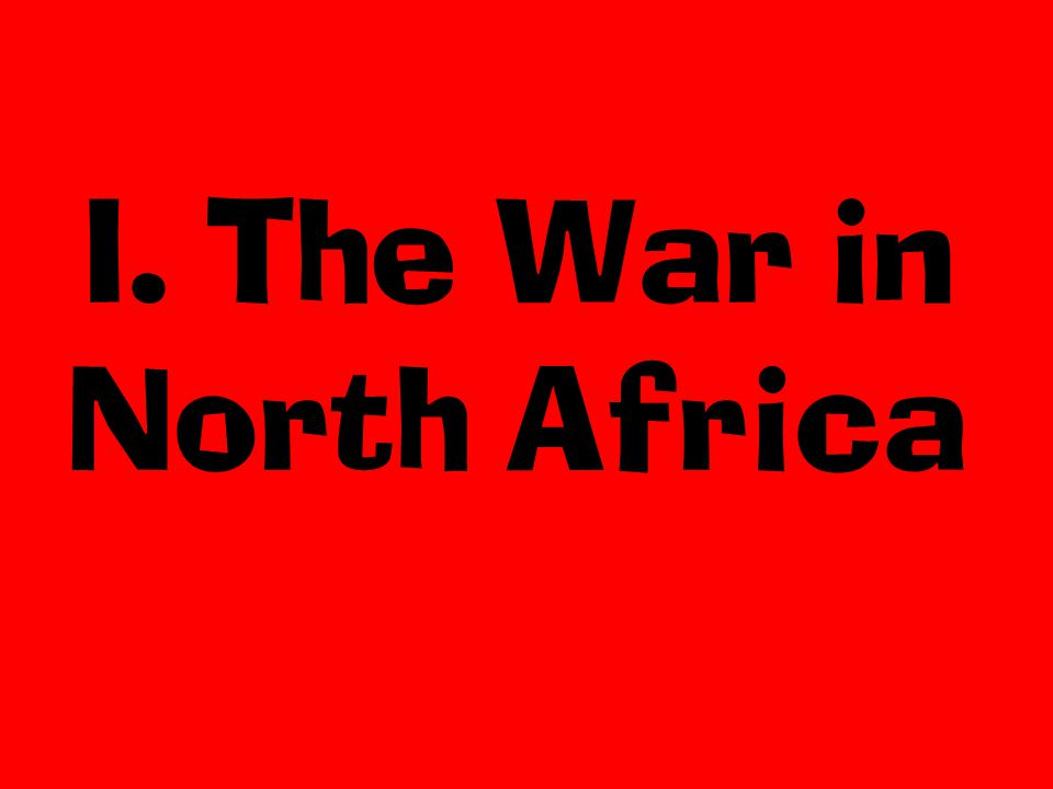 I. The War in North Africa