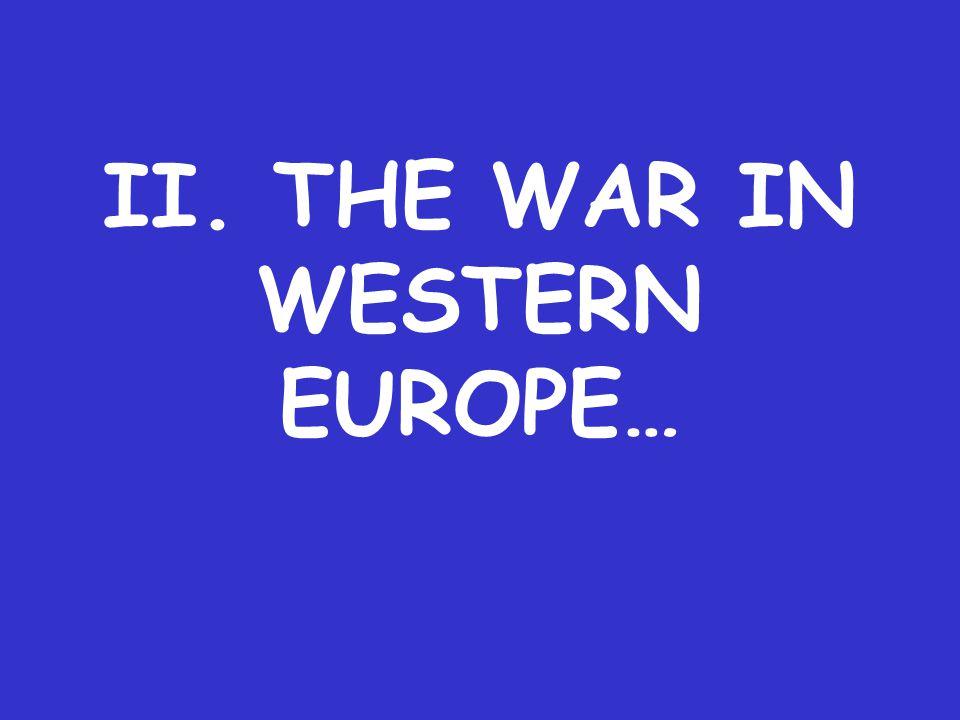 II. THE WAR IN WESTERN EUROPE…