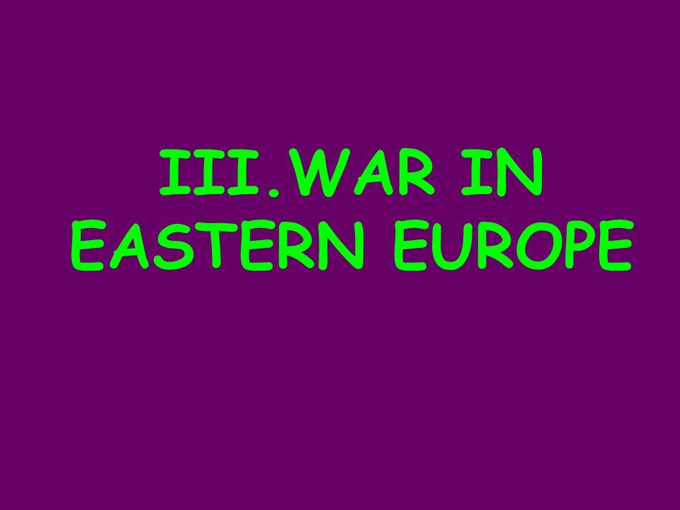 III.WAR IN EASTERN EUROPE