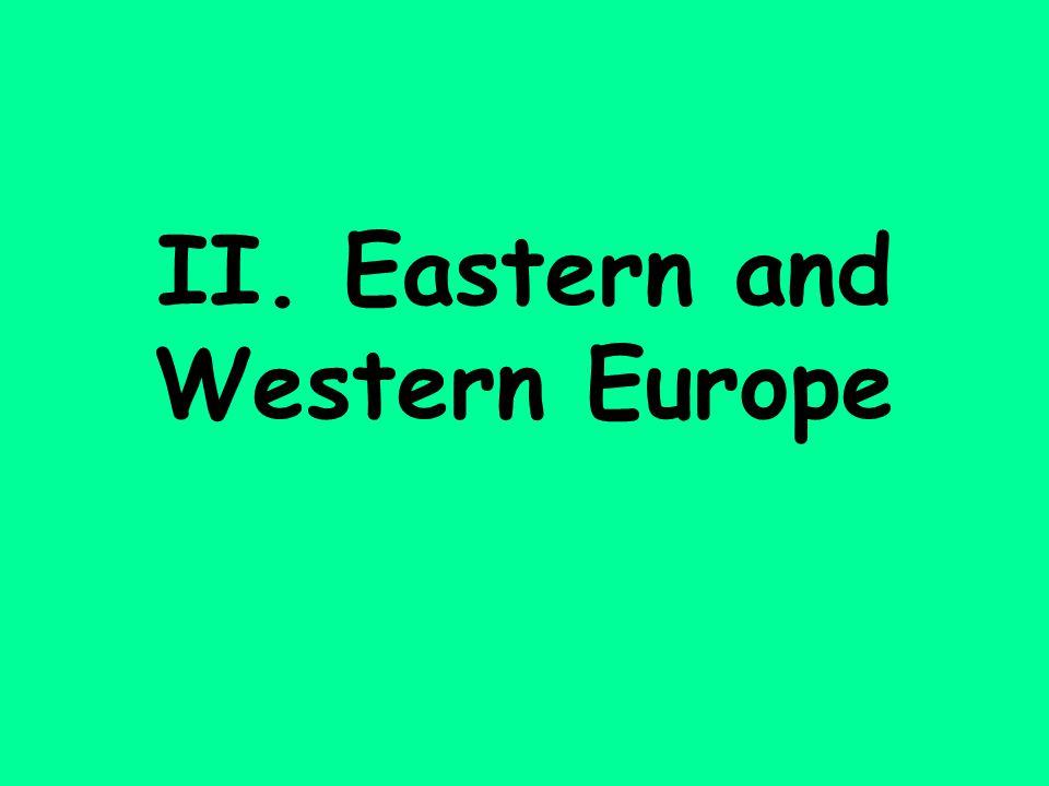 II. Eastern and Western Europe