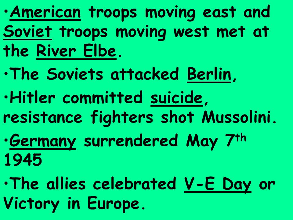 American troops moving east and Soviet troops moving west met at the River Elbe.