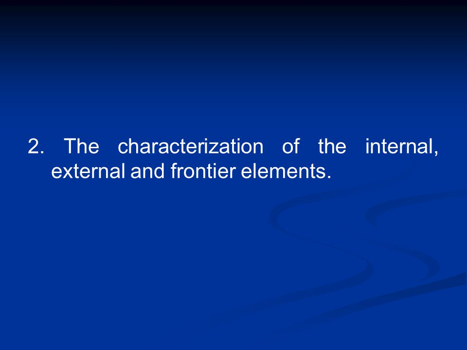 2. The characterization of the internal, external and frontier elements.