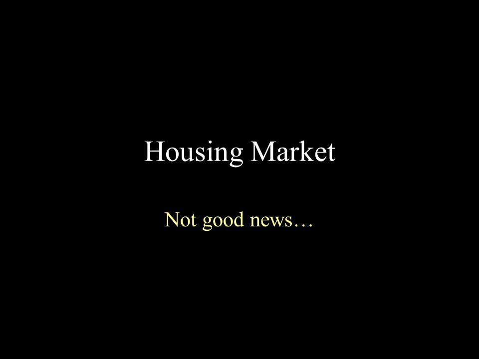 Housing Market Not good news…