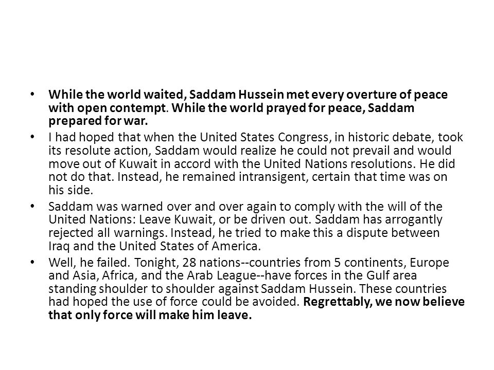 While the world waited, Saddam Hussein met every overture of peace with open contempt.