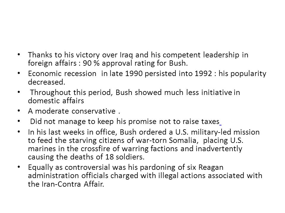 Thanks to his victory over Iraq and his competent leadership in foreign affairs : 90 % approval rating for Bush.