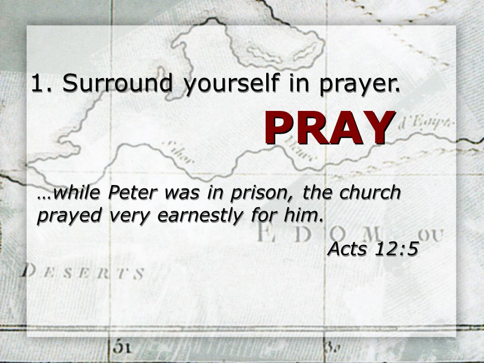 1. Surround yourself in prayer.
