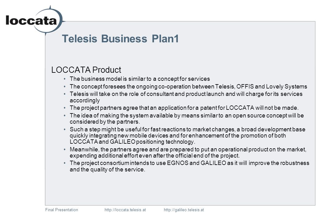 Final Presentationhttp://loccata.telesis.at http://galileo.telesis.at Telesis future activities LOCCATA - Implementations