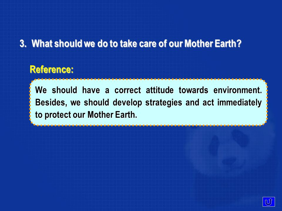 2.What is the root of the environmental problems. It is us human beings.