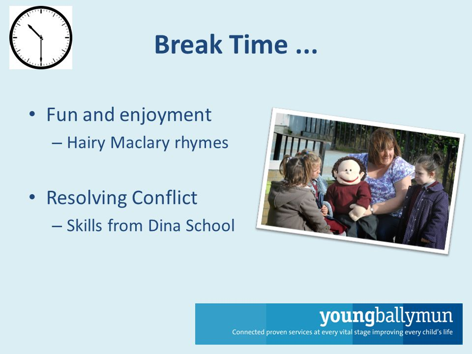 Break Time... Fun and enjoyment – Hairy Maclary rhymes Resolving Conflict – Skills from Dina School