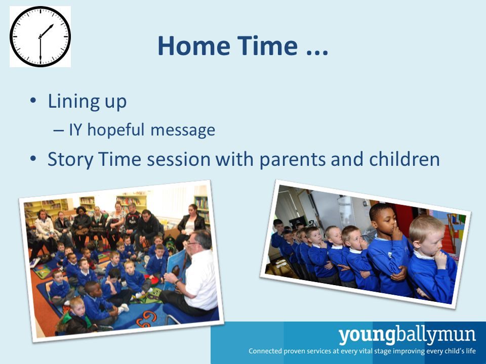 Home Time... Lining up – IY hopeful message Story Time session with parents and children