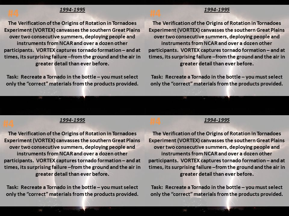 1994-1995 The Verification of the Origins of Rotation in Tornadoes Experiment (VORTEX) canvasses the southern Great Plains over two consecutive summers, deploying people and instruments from NCAR and over a dozen other participants.