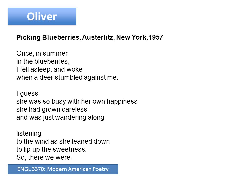Oliver Across the wide waters something comes floating—a slim and delicate ship, filled with white flowers— and it moves on its miraculous muscles as though time didn't exist as though bringing such gifts to the dry shore was a happiness The Swan ENGL 3370: Modern American Poetry
