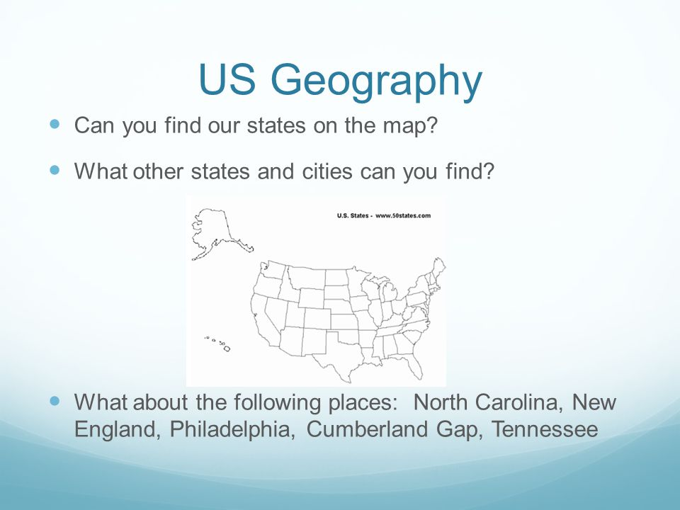 US Geography Can you find our states on the map. What other states and cities can you find.