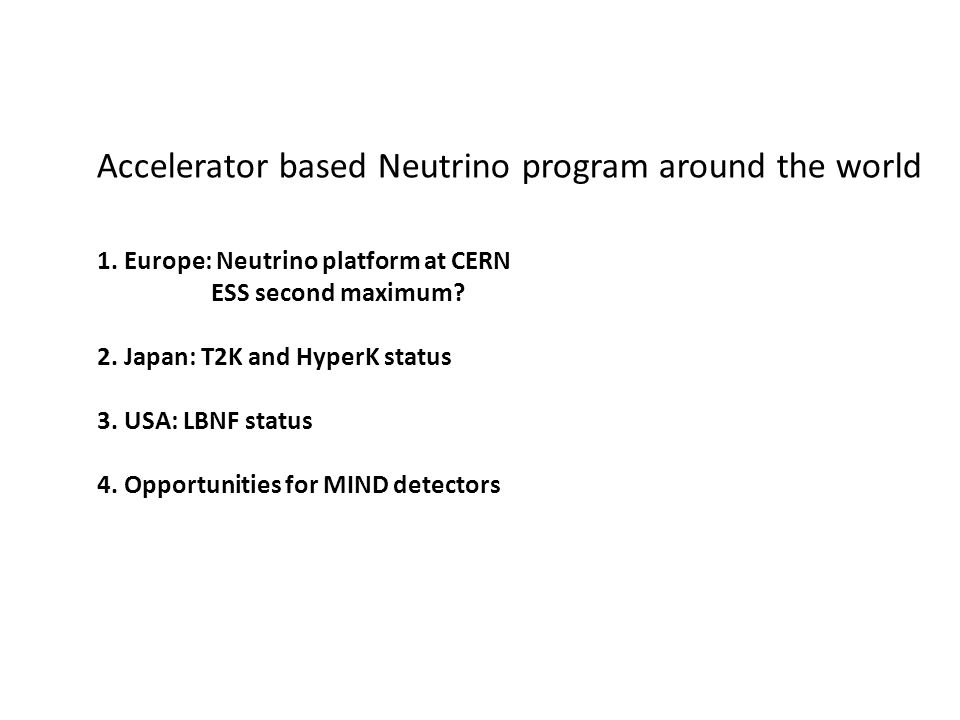 Accelerator based Neutrino program around the world 1.