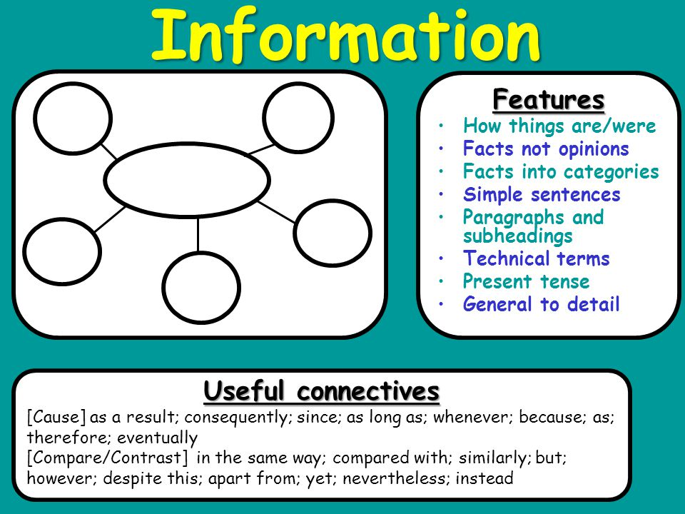 Information Useful connectives [Cause] as a result; consequently; since; as long as; whenever; because; as; therefore; eventually [Compare/Contrast] i