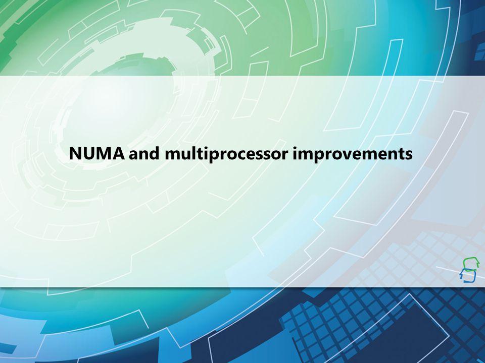 NUMA and multiprocessor improvements