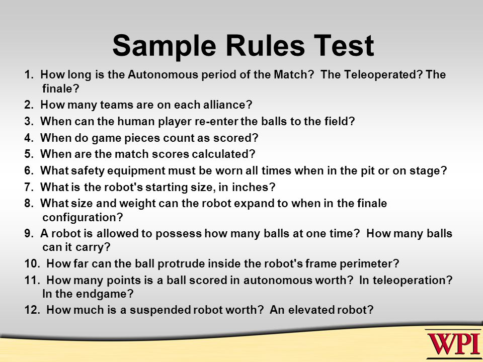 Sample Rules Test 1. How long is the Autonomous period of the Match.