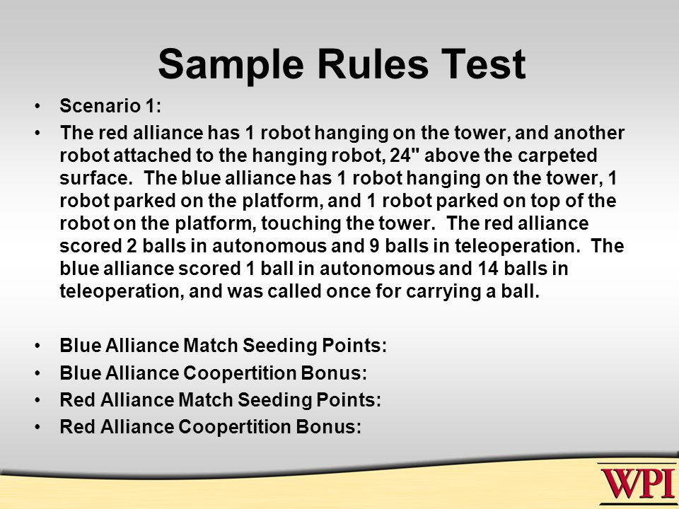 Sample Rules Test Scenario 1: The red alliance has 1 robot hanging on the tower, and another robot attached to the hanging robot, 24 above the carpeted surface.