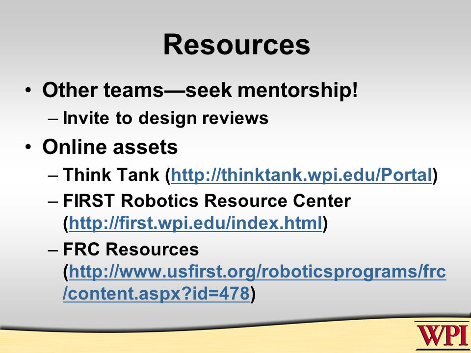 Resources Other teams—seek mentorship.