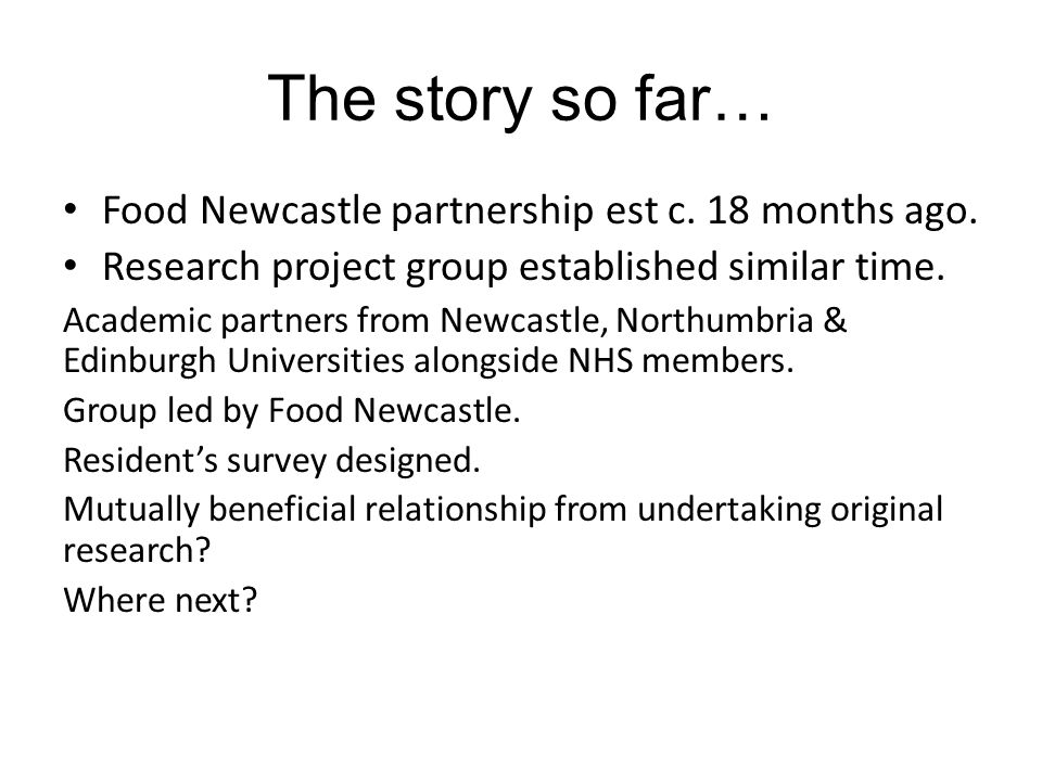 The story so far… Food Newcastle partnership est c.