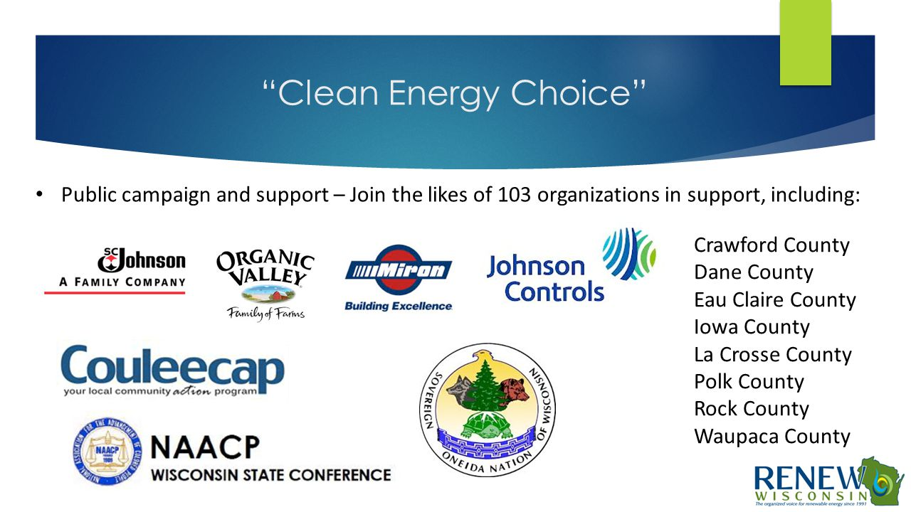 """Clean Energy Choice"" Public campaign and support – Join the likes of 103 organizations in support, including: Crawford County Dane County Eau Claire"
