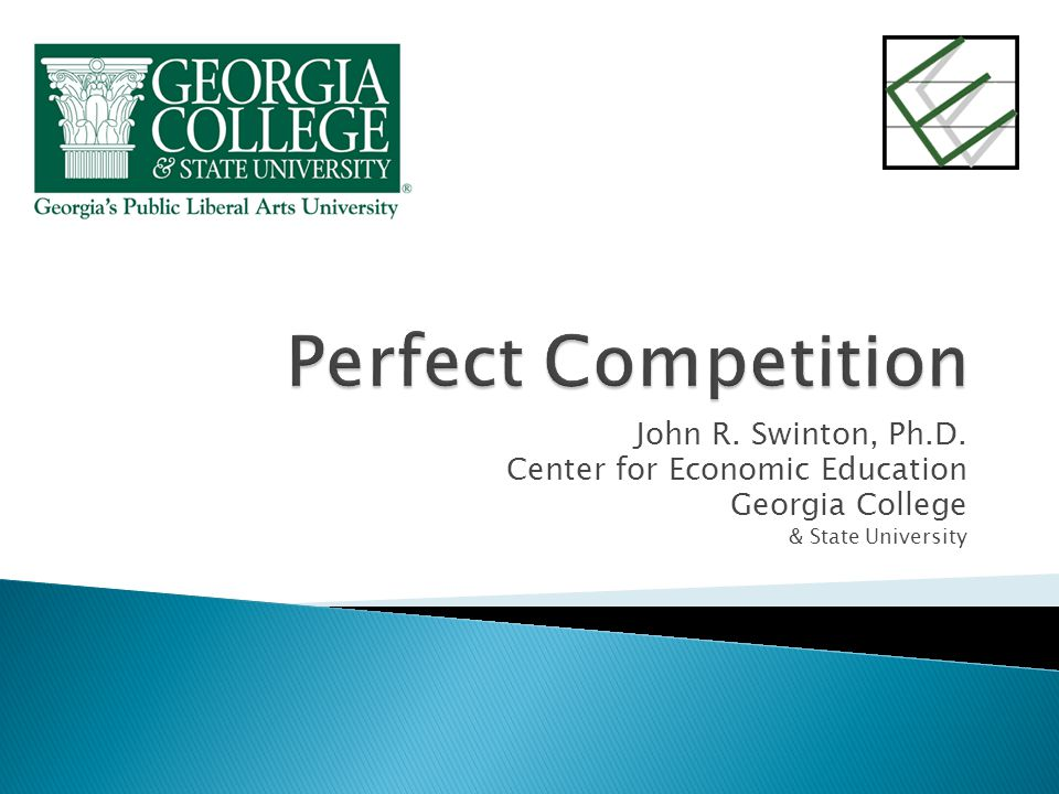 John R. Swinton, Ph.D. Center for Economic Education Georgia College & State University