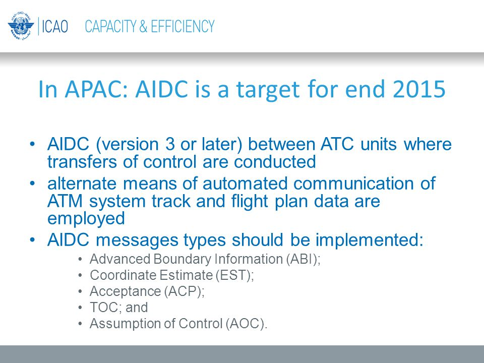 In APAC: AIDC is a target for end 2015 AIDC (version 3 or later) between ATC units where transfers of control are conducted alternate means of automat