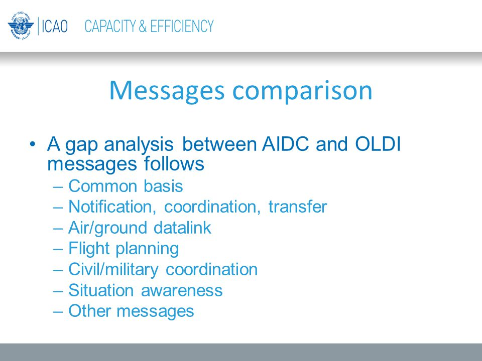 A gap analysis between AIDC and OLDI messages follows –Common basis –Notification, coordination, transfer –Air/ground datalink –Flight planning –Civil