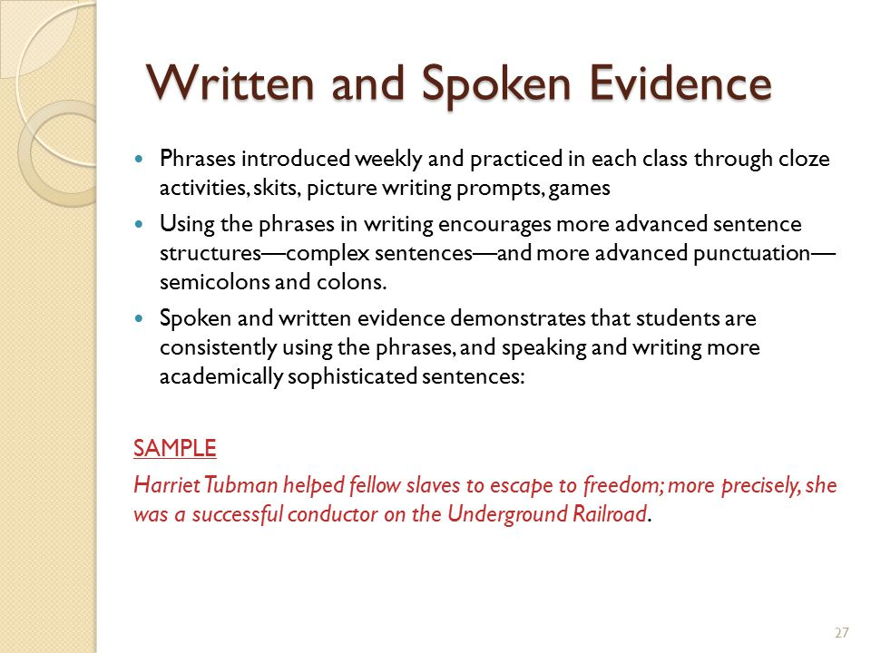 Written and Spoken Evidence Phrases introduced weekly and practiced in each class through cloze activities, skits, picture writing prompts, games Usin