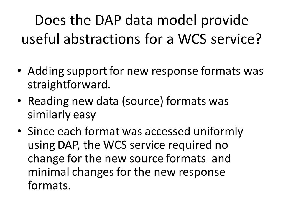 Does the DAP data model provide useful abstractions for a WCS service.