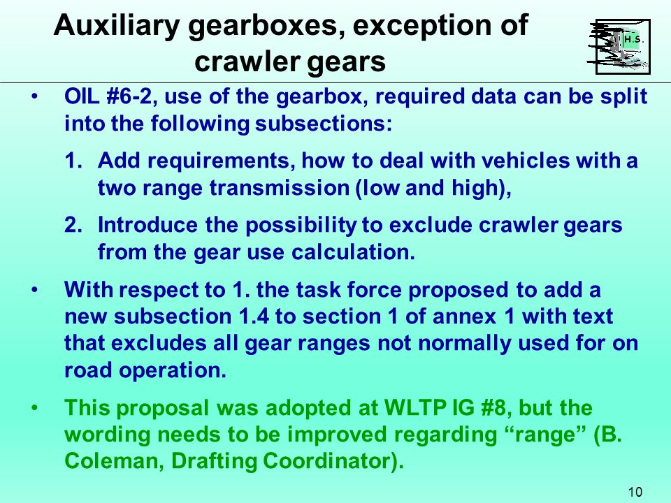 Auxiliary gearboxes, exception of crawler gears 10 OIL #6-2, use of the gearbox, required data can be split into the following subsections: 1.Add requirements, how to deal with vehicles with a two range transmission (low and high), 2.Introduce the possibility to exclude crawler gears from the gear use calculation.
