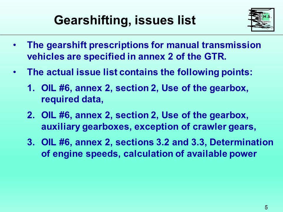 Use of gearbox, required data 6 OIL #6-1, use of the gearbox, required data can be split into the following subsections: 1.the definition of n min_drive should be modified in order to make it more appropriate for modern engines and to make manipulations more difficult.