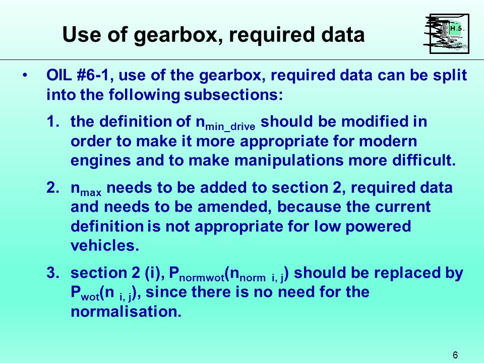 Gearshift prescriptions using torque meter method results 17 Another point on the issues list (OIL #7) is related to the use of road load coefficients in the gearshift calculation formulas.