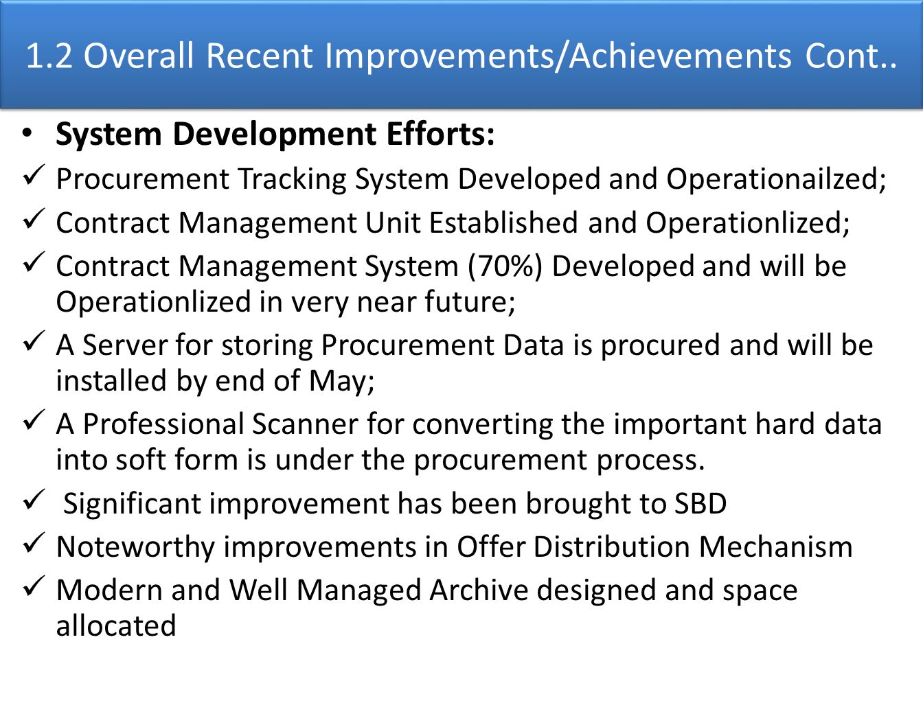 System Development Efforts: Procurement Tracking System Developed and Operationailzed; Contract Management Unit Established and Operationlized; Contra