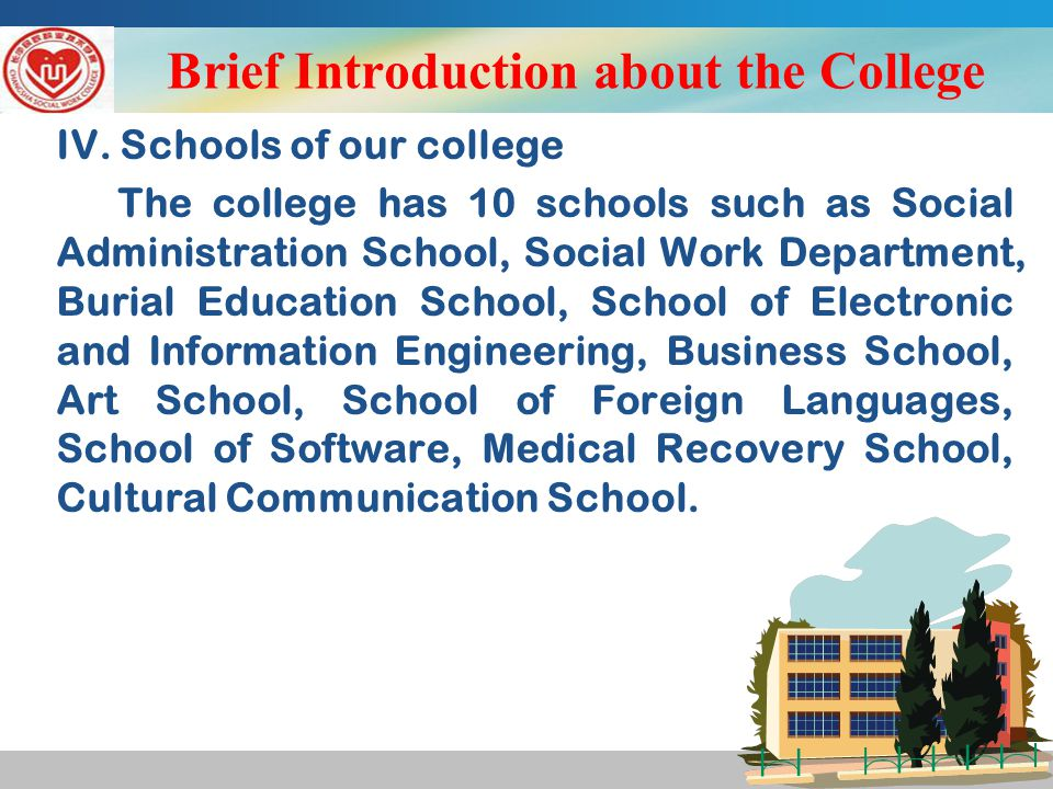 Brief Introduction about the College IV.