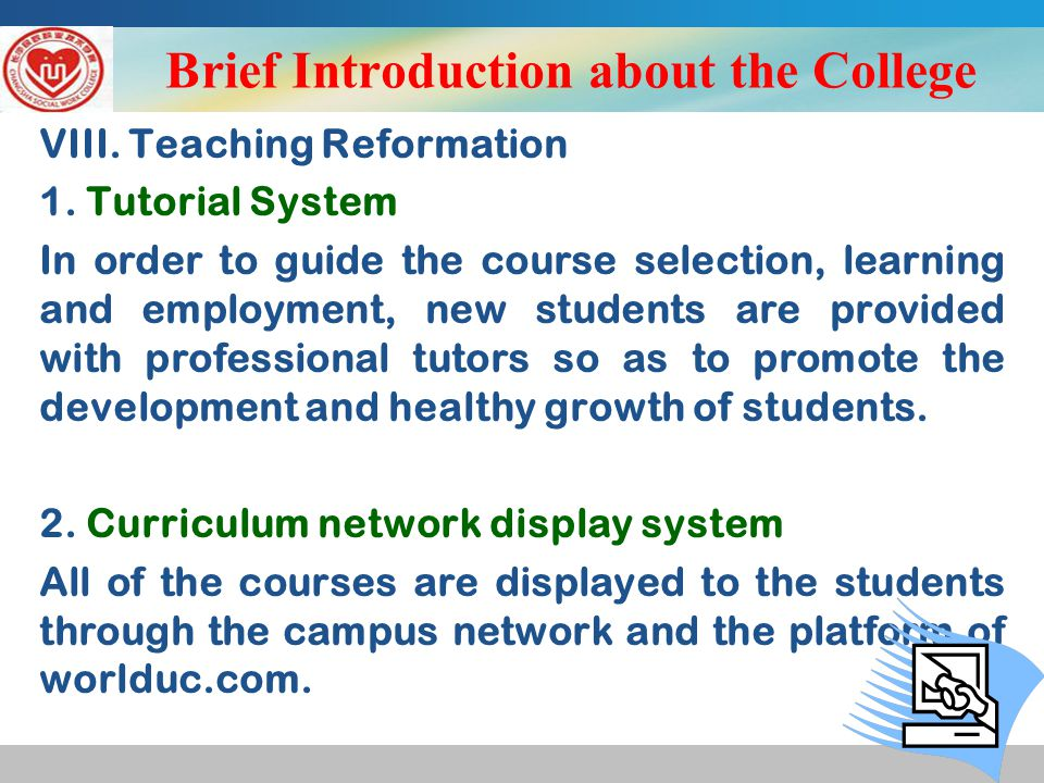 Brief Introduction about the College VIII. Teaching Reformation 1.