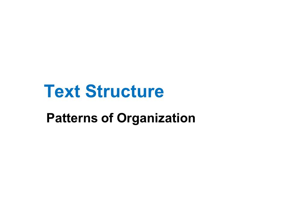 Text Structure Patterns of Organization
