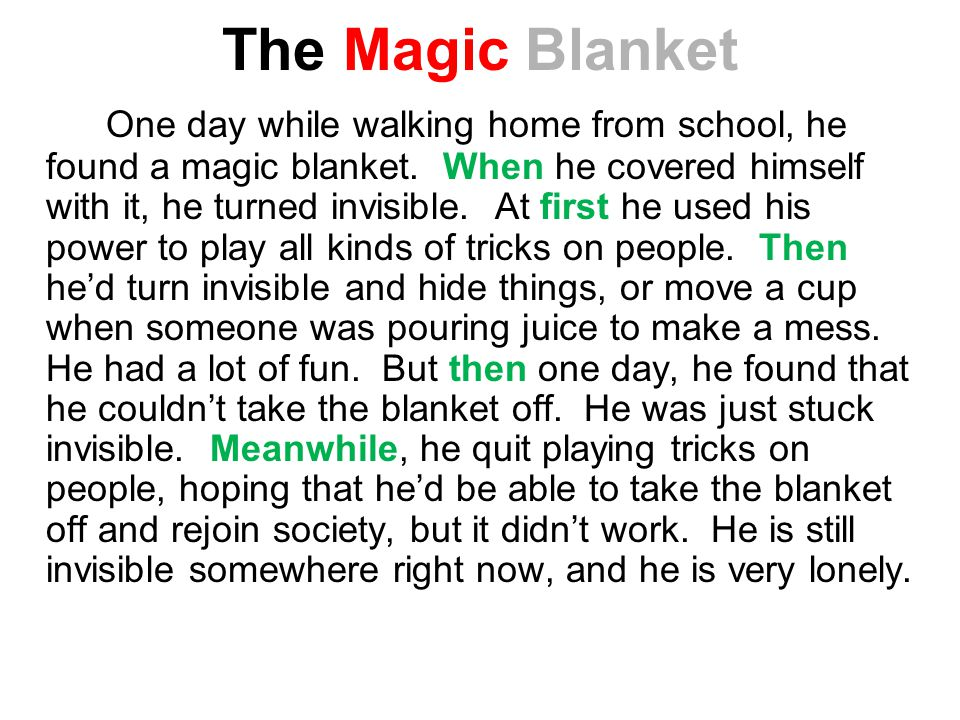 The Magic Blanket One day while walking home from school, he found a magic blanket.